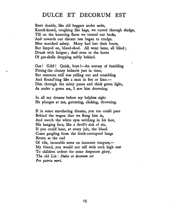 a vivid imagery and compelling metaphors in the poem dulce et decorum est by wilfred owen In 'dulce et decorum', owen uses language techniques to mock t to further emphasise owen's anti-war sentiment, he highlights similarly, in anthem for doomed youth, owen contrasts the beli.